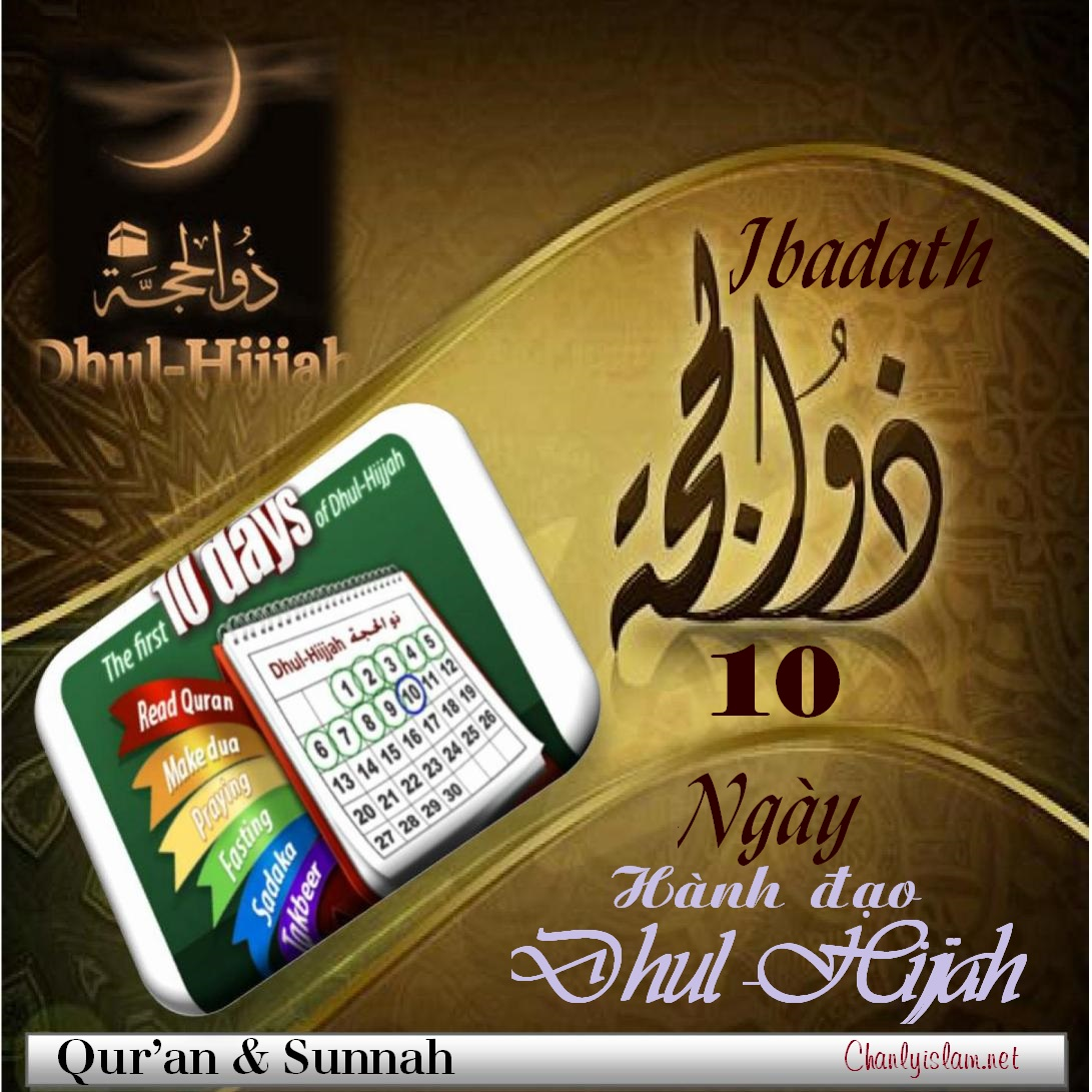 GIÁO LÝ LÀM IBADATH 10 NGÀY ĐẦU THÁNG DHUL-HIJJAH THEO QUR'AN & SUNNAH