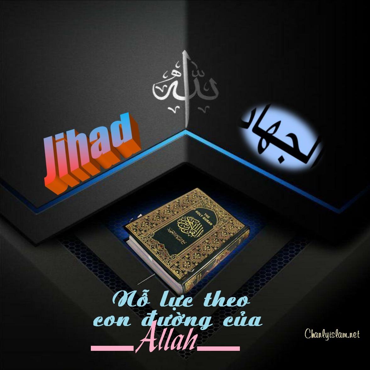 """BÀI VIẾT VÀ THUYẾT GIẢNG AUDIO: """"JIHAD - NỖ LỰC THEO CON ĐƯỜNG CỦA ALLAH"""