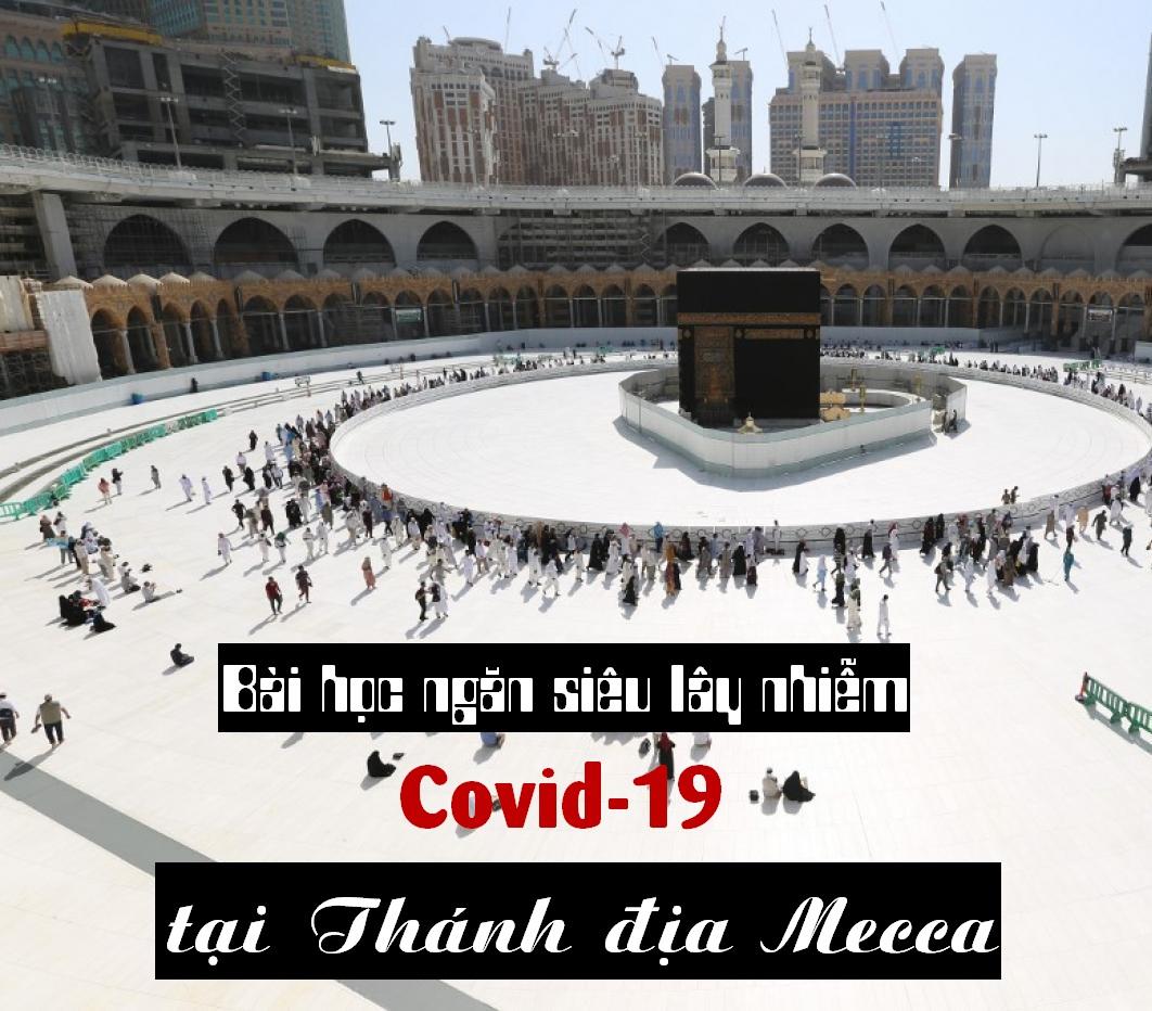 ĐIỂM BÁO: BÀI HỌC NGĂN SIÊU LÂY NHIỄM COVID -19 TẠI THÁNH ĐỊA MECCA