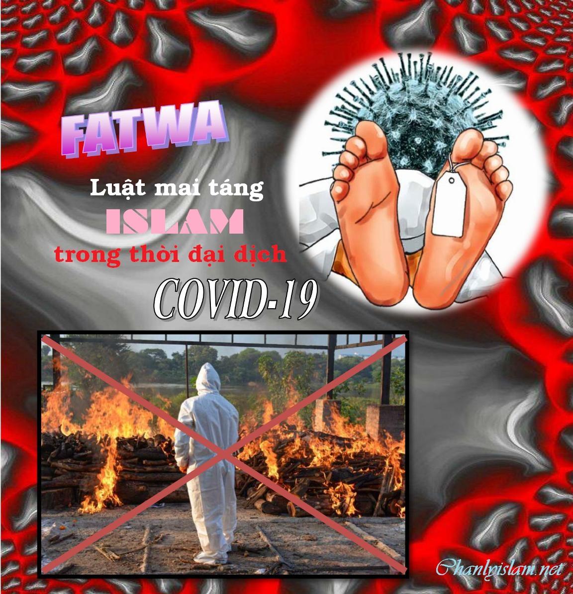 FATWA VỀ LUẬT MAI TÁNG ISLAM TRONG THỜI ĐẠI DỊCH COVID-19