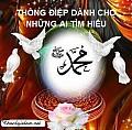 THÔNG ĐIỆP DÀNH CHO NHỮNG AI MUỐN TÌM HIỂU THÂN THẾ THIÊN SỨ MUHAMMAD (SAW)