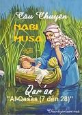 CÂU CHUYỆN THIÊN SỨ MUSA (A) RA ĐỜI ĐẾN NGÀY NHẬN MẶC KHẢI CỦA ALLAH