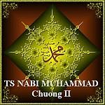 TIỂU SỬ NABI MUHAMMAD (SAW) (Chương II)