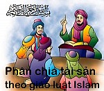 LUẬT PHÂN CHIA TÀI SẢN THỪA KẾ CỦA TÔN GIÁO ISLAM