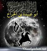 ABU UBAYDAH IBN AL-JARRAH: VỊ SAHABAH TRUNG CAN VÌ ISLAM