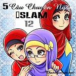 5 CÂU CHUYỆN NGẮN ISLAM (Phần 12)