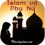 """BÀI VIẾT VÀ THUYẾT GIẢNG AUDIO: """"ISLAM VÀ PHỤ NỮ - PHẦN 1"""""""