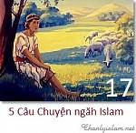 5 CÂU CHUYỆN NGẮN ISLAM (PHẦN 17)