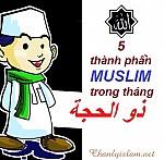 NĂM THÀNH PHẦN MUSLIM TRONG THÁNG ZUL HIJJAH (THÁNG 12 NIÊN LỊCH ISLAM)