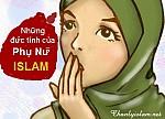NHỮNG ĐỨC TÍNH CỦA NGƯỜI PHỤ NỮ ISLAM