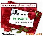 BÀI VIẾT VÀ AUDIO: PHÂN TÍCH HADITH TỪ SỐ 31 ĐẾN SỐ 35 CỦA 40 HADITH NAWAWIYAH