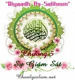 RIYAD AS SALIHIN - NHỮNG NGÔI VƯỜN NGOAN ĐẠO - CHƯƠNG 5: SỰ GIÁM SÁT