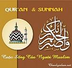 QUR'AN VÀ SUNNAH LÀ CUỘC SỐNG CỦA NGƯỜI MUSLIM