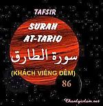 SỰ DIỂN GIẢI (TAFSIR QUR'AN) SURAH 86 - AT TARIQ