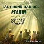 """BÀI VIẾT VÀ THUYẾT GIẢNG AUDIO: """"TÁC PHONG ĐẠO ĐỨC CỦA TÔN GIÁO ISLAM"""""""