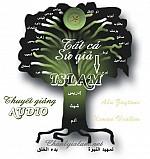 """BÀI THUYẾT GIẢNG AUDIO: """"ISLAM LÀ TÔN GIÁO CỦA TẤT CẢ CÁC VỊ SỨ GIẢ"""""""