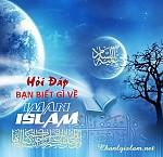 """HỎI ĐÁP: """"BẠN BIẾT GÌ VỀ IMAN ISLAM?"""""""