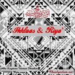 """BÀI VIẾT & THUYẾT GIẢNG AUDIO & CLIPS VIDEO: """"IKHLAAS & RIYA"""""""