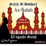 "SAHIH AL BUKHARY - PHẦN 8: ""AS SALAH (LỄ NGUYỆN SALAH)"" CHƯƠNG 2"