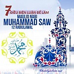7 ĐIỀU BIỆN LUẬN ĐỂ LÀM MAWLUD THIÊN SỨ MUHAMMAD (SAW)