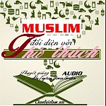 """BÀI THUYẾT GIẢNG AUDIO: """"NGƯỜI MUSLIM ĐỐI DIỆN VỚI THỬ THÁCH"""""""