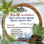 """BÀI VIẾT VÀ THUYẾT GIẢNG AUDIO: """"RIYAADH AS-SALIHEEN"""" (NGÔI VƯỜN CỦA NHỮNG NGƯỜI NGOAN ĐẠO) CHƯƠNG 45 - THĂM VIẾNG NHỮNG NGƯỜI PHÚC ĐỨC - YÊU THƯƠNG HỌ VÀ THƯỜNG XUYÊN ĐỒNG HÀNH VỚI HỌ"""