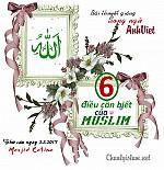 """BÀI THUYẾT GIẢNG SONG NGỮ ANH - VIỆT: """"SÁU ĐIỀU CẦN BIẾT CỦA NGƯỜI MUSLIM"""""""