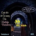 """BÀI THUYẾT GIẢNG AUDIO: """"CUỘC ĐỜI VÀ SỨ MẠNG CỦA KHULAFA RASHIDEEN ALI IBNU ABI TALIB"""""""
