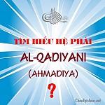 TÌM HIỂU HỆ PHÁI AL-QADIYANI (AHMADIYA) LÀ AI?