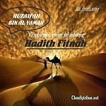 """BÀI VIẾT VÀ BÀI THUYẾT GIẢNG AUDIO: """"HUZAIFAH BIN AL YAMAN - VỊ CHUYÊN MÔN VỀ NHỮNG HADITH FITNAH"""""""