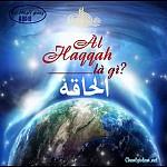 """BÀI THUYẾT GIẢNG AUDIO: """"AL-HAQQAH LÀ GÌ?"""""""