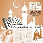 """BÀI VIẾT VÀ THUYẾT GIẢNG AUDIO: """"ISLAM KHÔNG MÂU THUẪN VỚI TÂM TRÍ"""""""