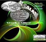 """BÀI VIẾT VÀ THUYẾT GIẢNG AUDIO: """"RIYAADH AS-SALIHEEN"""" (NGÔI VƯỜN CỦA NHỮNG NGƯỜI NGOAN ĐẠO) CHƯƠNG 131 & 132 LỜI CHÀO SALAM"""