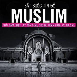 BẮT BUỘC TÍN ĐỒ MUSLIM
