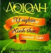 """AL-AQIQAH """"Ý NGHĨA VÀ HÌNH THỨC"""""""