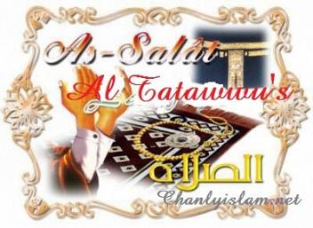 NHỮNG CÁCH THỨC HÀNH LỄ SOLAH TỰ NGUYỆN - AL TATAWWU'S