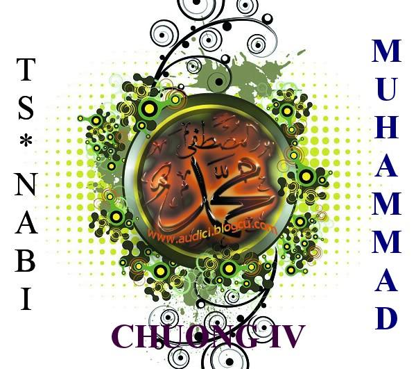 TIỂU SỬ NABI MUHAMMAD (SAW) (Chương IV)