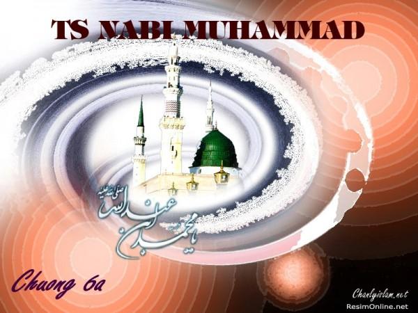 TIỂU SỬ NABI MUHAMMAD (SAW) (Chương VIa)