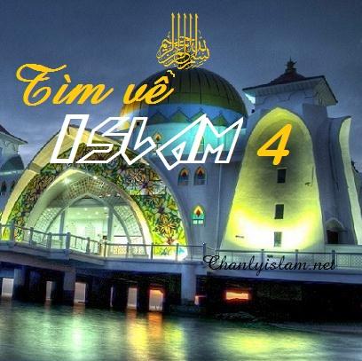 TÌM VỀ ISLAM (Phần 4 - Hết)