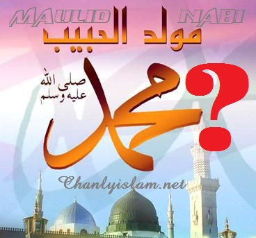 THÔNG ĐIỆP VỀ VIỆC TỔ CHỨC MAULID - MỪNG LỄ SINH NHẬT CHO NABI MUHAMMAD (SAW)