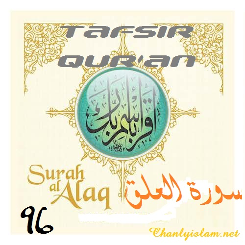 BÀI VIẾT VÀ AUDIO: SỰ DIỂN GIẢI (TAFSIR QUR'AN) SURAH 96 - AL...