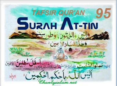 SỰ DIỂN GIẢI (TAFSIR QUR'AN) SURAH 95 - AT TIN - CÂY SUNG