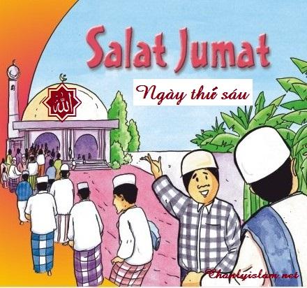 NGÀY LINH THIÊNG NHỨT TRONG TUẦN CỦA NGƯỜI MUSLIM LÀ NGÀY THỨ SÁU (SOLAH JUM'AT)