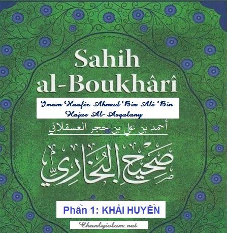 SAHIH AL BUKHARY - PHẦN 1: BƯỚC ĐẦU CỦA MẶC KHẢI (KHẢI HUYỀN)