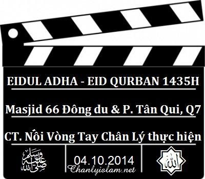 """CLIP VIDEO: ĐẠI LỄ """"EIDUL ADHA""""TẠI 66 ĐÔNG DU VÀ """"EID KABIR"""" TẠI TÂN QUI QUẬN 7 - TPHCM"""