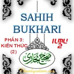 SAHIH AL BUKHARY - PHẦN 3: KIẾN THỨC (ILMU) - Phần thứ hai