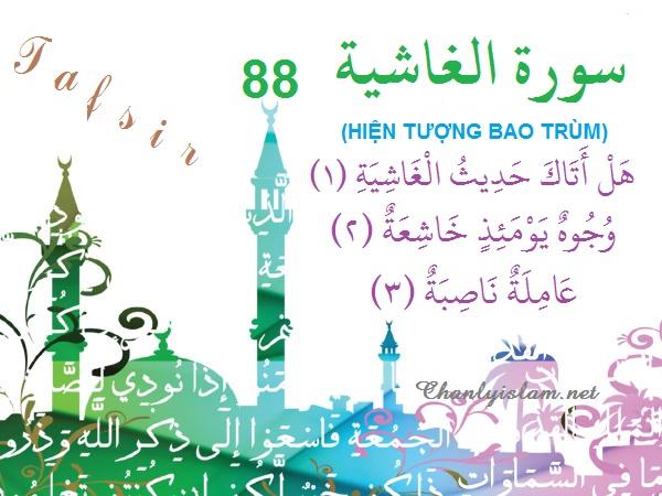 BÀI VIẾT SỰ DIỂN GIẢI (TAFSIR QUR'AN) SURAH 88 - AL GHASHIYAH VÀ 4 CLIPS VIDEO DẠY PHÁT ÂM CHUẨN THEO NGÔN NGỮ QUR'AN