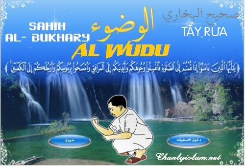 SAHIH AL BUKHARY - PHẦN 4: SỰ TẨY RỬA - WUDU' (Phần 1)