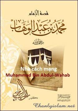 """TIỂU SỬ VÀ SỰ TUYÊN TRUYỀN CỦA NHÀ CÁCH MẠNG """"Sheikh Imam Muhammad Bin Abdul-Wahab"""""""
