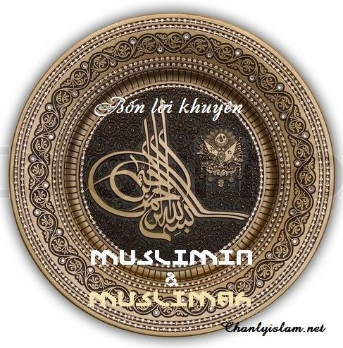 BÀI VIẾT VÀ THUYẾT GIẢNG AUDIO: BỐN LỜI KHUYÊN HỮU ÍCH DÀNH CHO MUSLIMIN VÀ MUSLIMAH